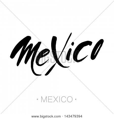 Mexico hand-lettering calligraphy. Mexico hand drawn vector stock illustration. Modern brush ink. Isolated on white background.