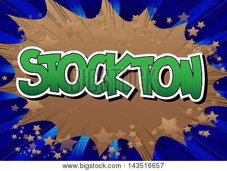 Stockton - Comic book style word on comic book abstract background.