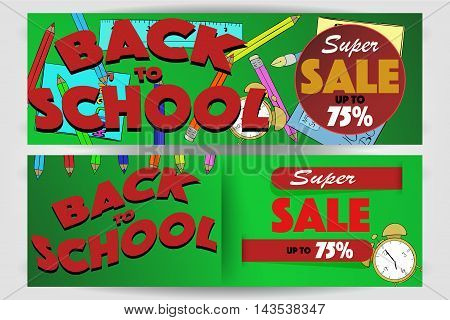 Set of two back to school banners with super sale sign up to 75%. Hand drawn school supplies pencils pen ruler alarm and workbook on two banners with super sale sign and back to school text.