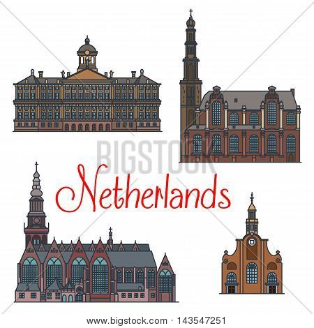 Famous architectural landmarks of Netherlands with thin line icons of the oldest church Oude Kerk, reformed church Westerkerk and Royal Palace in Amsterdam, Pilgrim Fathers Church in Rotterdam