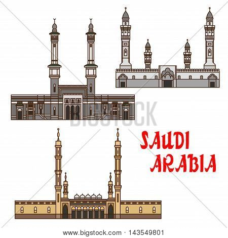 Ancient islamic travel landmarks of Saudi Arabia icon with sacred Great Mosque of Mecca, Prophets Mosque and Quba Mosque. Use as travel and religion theme design. Thin line style
