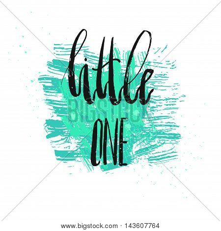 Hand drawn vector abstract card template with handwritten ink lettering phase little one in mint green colors isolated on white background.