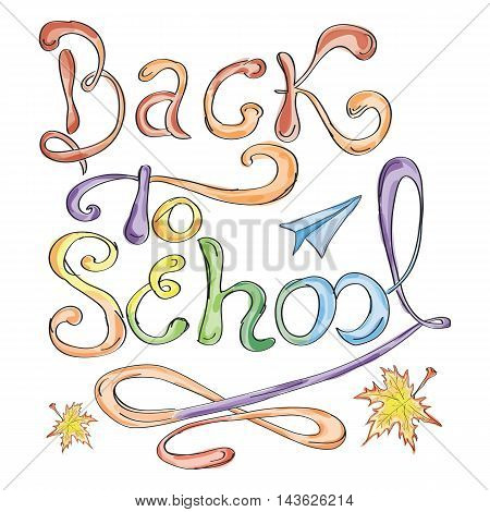 Back to school card. Watercolor style. Vector illustration with lettering. School themed doodle elements. Childish poster.
