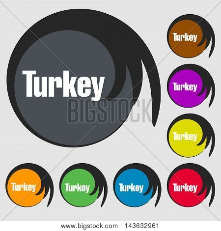 Turkey Sign Icon. Symbols On Eight Colored Buttons. Vector