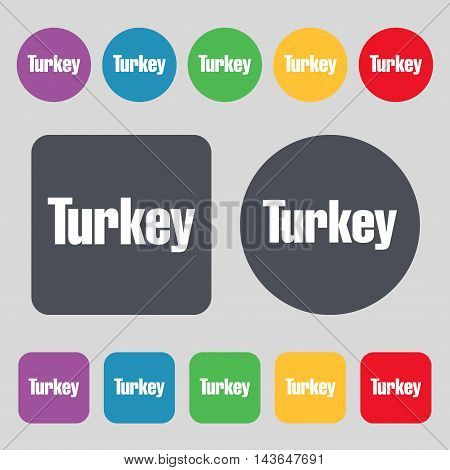 Turkey Icon Sign. A Set Of 12 Colored Buttons. Flat Design. Vector