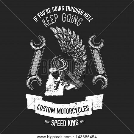 Hand drawn quote about motorcycles and bikers with skull and spanners