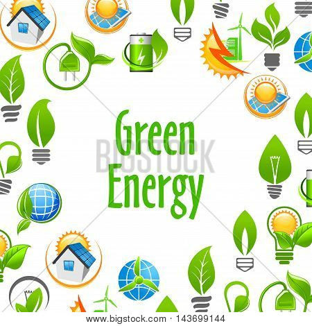 Green Energy eco environment poster. Natural energy sources elements. Vector icons leaf, sun, water, wind, solar panel, plug, house. Nature protection and smart power concept