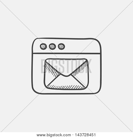 Browser window with electronic mail sketch icon for web, mobile and infographics. Hand drawn vector isolated icon.