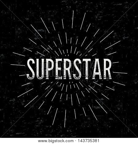 Abstract creative vector design layout with text - superstar. Vintage concept background, art template, retro elements, logo, labels, layout, badge, old banner, card. Hand made typography word.