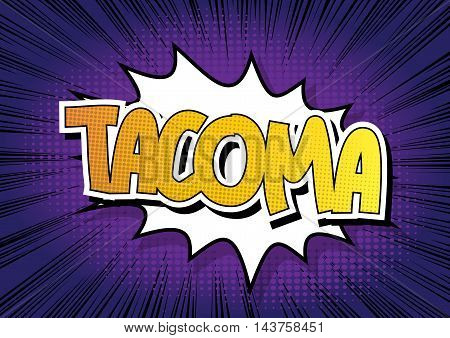 Tacoma - Comic book style word on comic book abstract background.