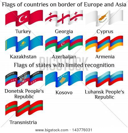 Set of flying flags of countries on border of Europe and Asia aslo states with limited recognition in waves isolated on white background. Vector illustration