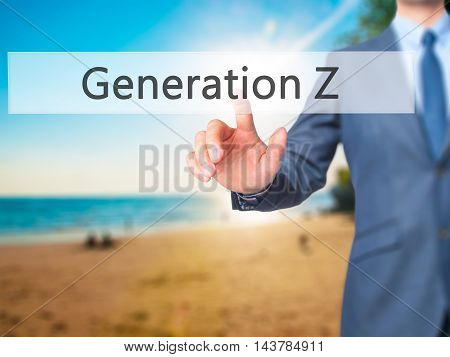 Generation Z -  Businessman Press On Digital Screen.
