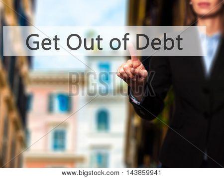 Get Out Of Debt - Businesswoman Pressing Modern  Buttons On A Virtual Screen