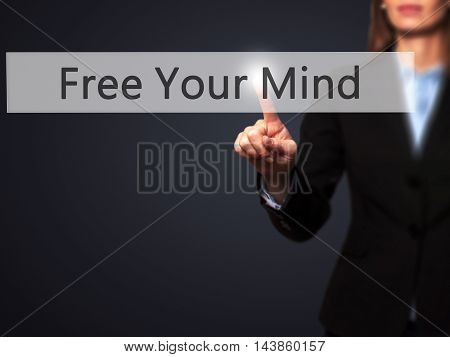 Free Your Mind - Businesswoman Pressing Modern  Buttons On A Virtual Screen