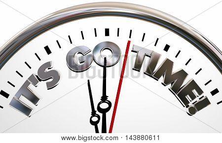 Its Go TIme Start Begin Clock Ticking Words 3d Illustration