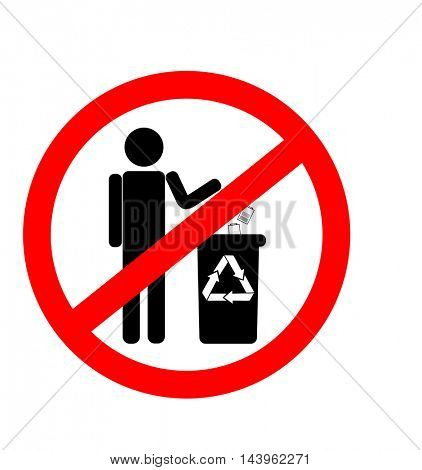 Do not litter sign, prohibition of littering, ban on disposing of the battery