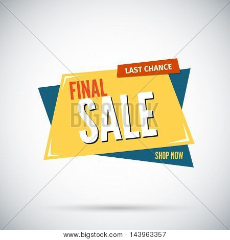 Colorful advertising final sale banner. Last chance. Shop now. Vector illustration.