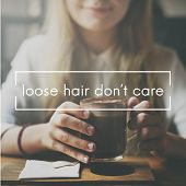 Loose Hair Do Not Care Bald Hairless Head Scalp Concept poster