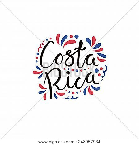 Hand Written Calligraphic Lettering Quote Costa Rica With Decorative Elements In Flag Colors. Isolat