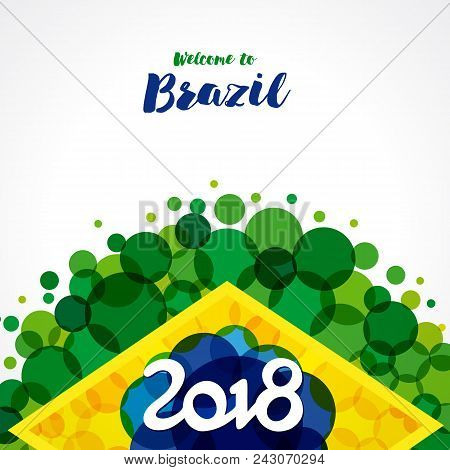 2018, Welcome To Brazil Banner. Inscription 2018 On A Background Watercolor Stains,colors Of The Bra