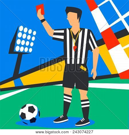 Soccer Referee Showing Red Card. Football World Cup. Football Player In Russia. Football Judge Again