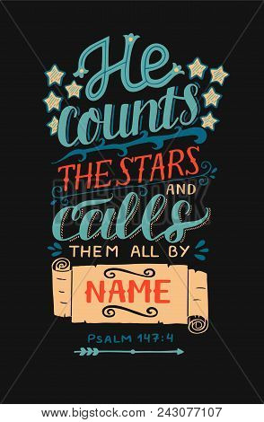 Hand Lettering He Counts The Stars And Calls Them All By Name. Bible Verse. Christian Poster. Modern