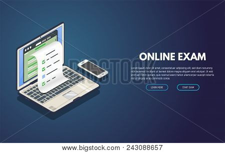Online Exam Computer Web App. Isometric Laptop With Paper Document Printing From Screen And Phone. O