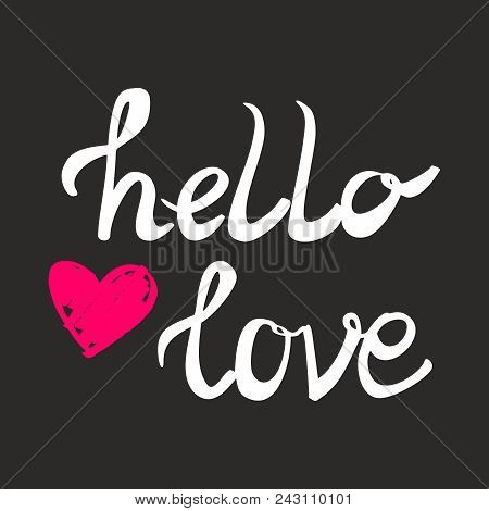 Hello Love Vector Card With Pink Heart On Black Background