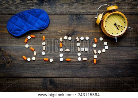 Medicine Helps Get Asleep. Good Sleep. Word Sleep Lined With Sleeping Pills Near Sleeping Mask And A
