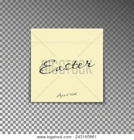 Office Yellow Post Note With Text Happy Easter And Date 16th April. Paper Sheet Sticker With Shadow