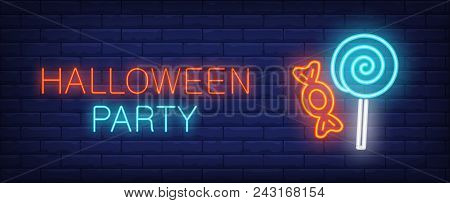 Halloween Party Neon Style Banner With Treat On Brick Background. Bright Neon Candy And Lollipop. Ho