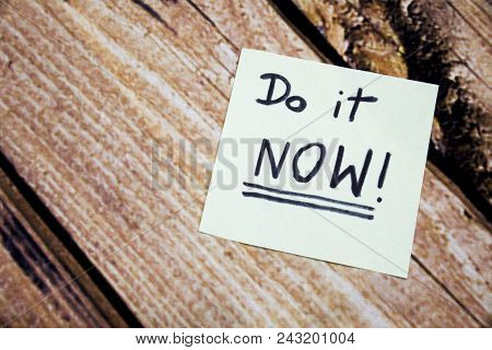 Do It Now Conceptual Handwritten Message On The White Paper. Business Concept Handwritten Messages.