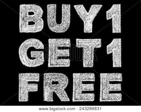 Handwritten White Bold Chalk Lettering Buy 1 Get 1 Free Text On Black Background, Hand-drawn Chalk P