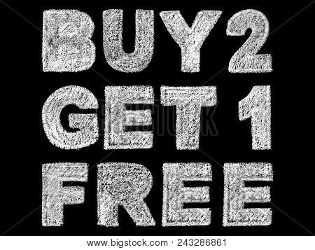 Handwritten White Bold Chalk Lettering Buy 2 Get 1 Free Text On Black Background, Hand-drawn Chalk P