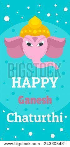 Happy Ganesh Chaturthi Banner Vertical. Flat Illustration Of Vector Happy Ganesh Chaturthi Banner Ve