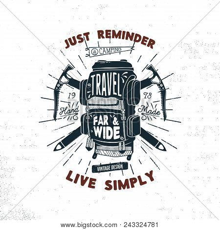 Vintage Hand Drawn Camper Backpack Badge Design With Words - Travel Far And Wide. Retro Silhouette R