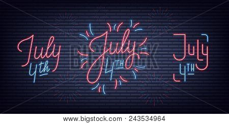July 4th. Usa Independence Day Neon Signs Collection. Fourth Of July Holiday Neon Banners.