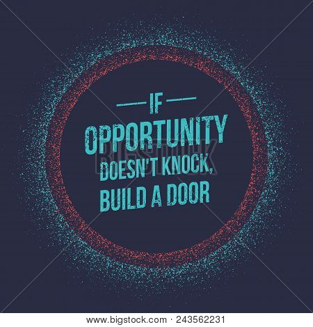 If Opportunity Does Not Knock Quotes Build A Door. Vector Inspirational Quotes