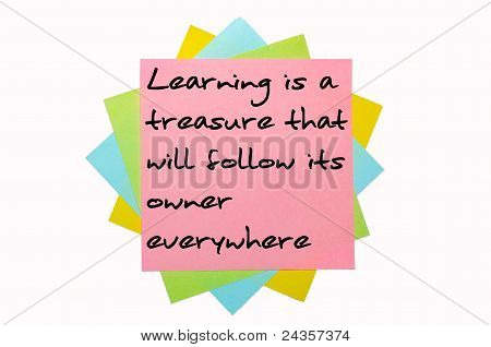 "Proverb ""learning Is A Treasure That Will Follow Its Owner Everywhere"" Written On Bunch Of Sticky No"