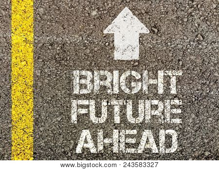 Bright future ahead, written on road surface