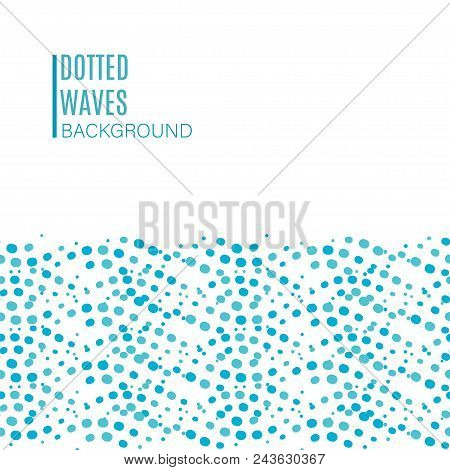 Dotted Wave Border Seamless Pattern. Stock Vector Illustration Of Flowing Water In Blue Color For Ba