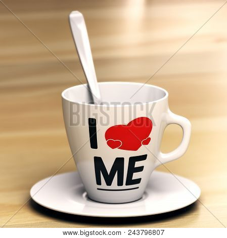 Mug With The Phrase I Love Me On Wooden Table. Concept Of Egocentric Or Self-centredness Person. 3d