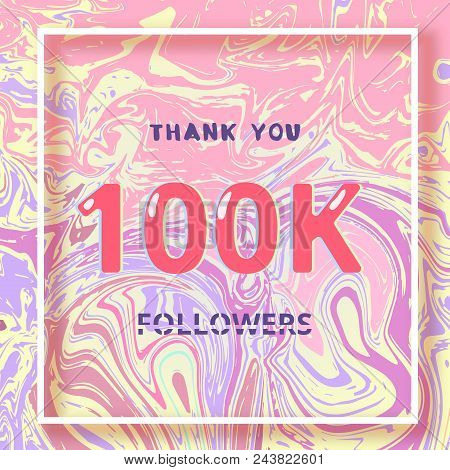 100k Followers Thank You Square Banner With Liquid Background And Frame. Template For Social Media P