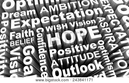 Hope Positive Attitude Outlook Optimism Faith Words 3d Render Illustration