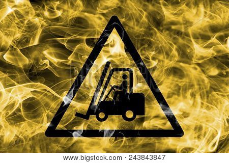 Fork Lift Trucks Warning Hazard Warning Smoke Sign. Triangular Warning Hazard Sign, Smoke Background