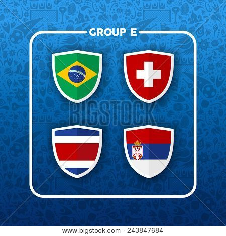 Soccer Championship Event Schedule For 2018. Group E Country Team List Of Football Match Games. Incl