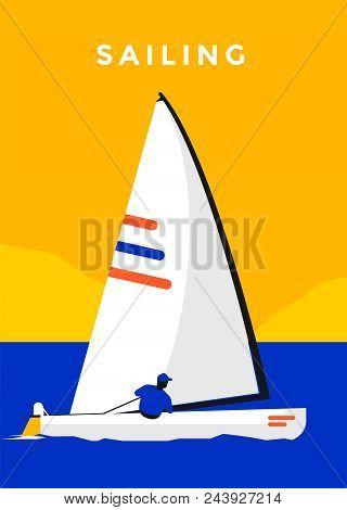 Sailing Sport Poster Design With Sail Boat. Regatta Sailing Race Flat Vector Illustration.