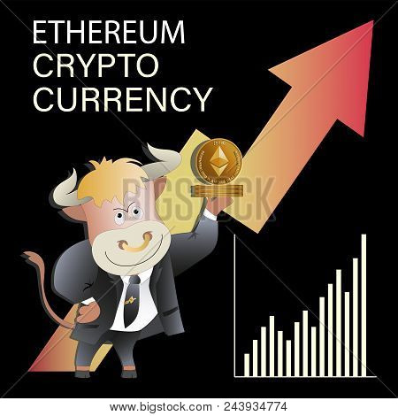 Ethereum. Bull Businessman Demonstrates Growing сrypto-currency. Cryptography, An Illustration Of Fi