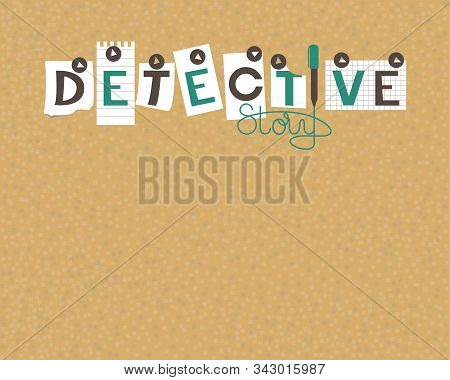 Cork Board Of Detective Stories. A Detective Board To Formalize Your Investigations. Vector Illustra