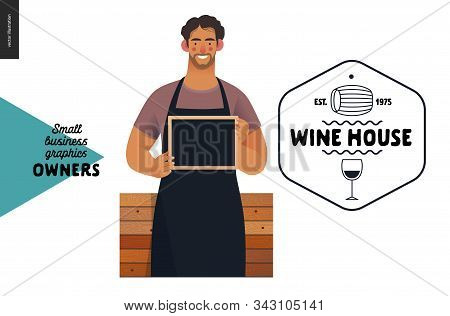 Wine House -small Business Owners Graphics -owner With A Blackboard. Modern Flat Vector Concept Illu